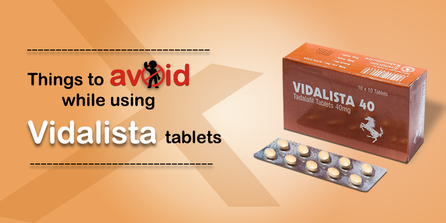 Things to Avoid while Using Vidalista Tablets
