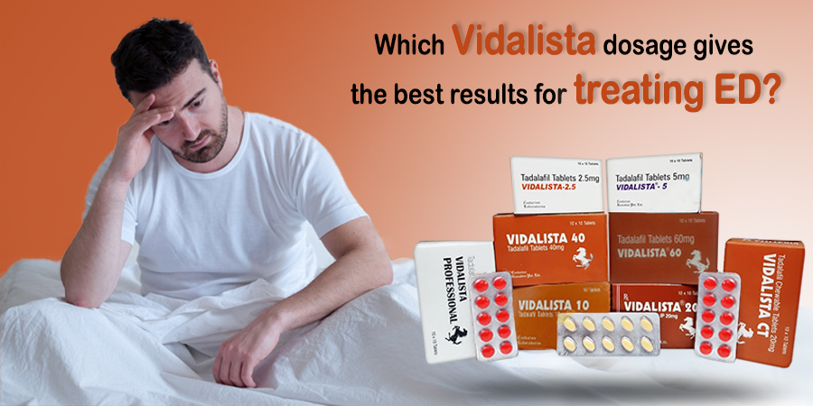 Which Vidalista Dosage Gives The Best Results For Treating ED?